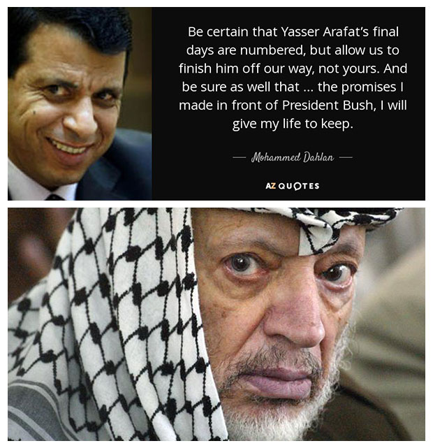Be certain that Yasser Arafat's final days are numbered, but allow us to finish him off our way, not yours. And be sure as well that … the promises I made in front of President Bush, I will give my life to keep.