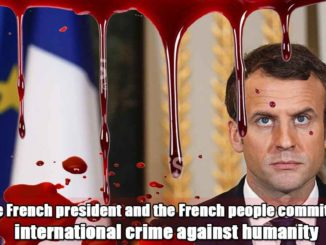 Emmanuel Macron French president - Franch president and French people made international crime against humanity
